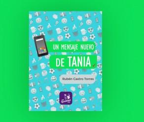 «Un mensaje nuevo de Tania», nuevo libro de Rubén Castro